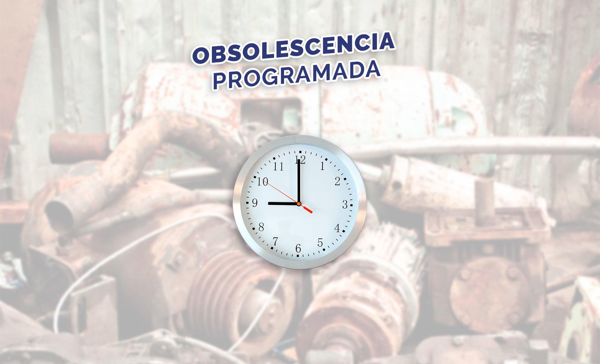 La obsolescencia programada