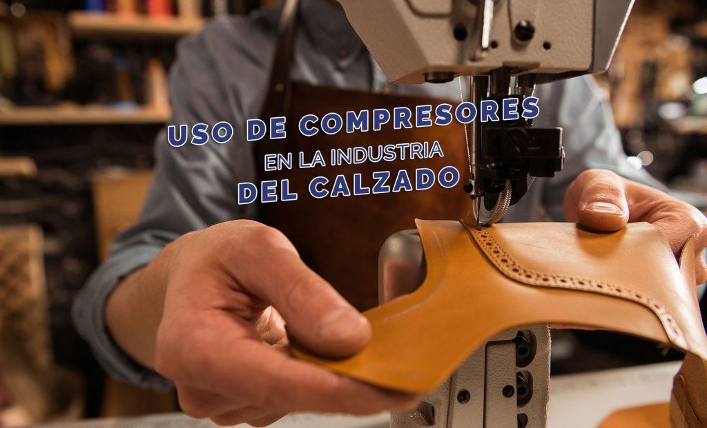 Uso de compresores en la industria del calzado